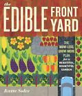 The Edible Front Yard: The Mow-Less, Grow-More Plan for a Beautiful, Bountiful Garden von Ivette Soler (2011, Taschenbuch)