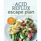 The Acid Reflux Escape Plan: Two Weeks to Heartburn Relief by Sonoma Press (Paperback, 2015)