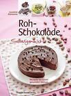 Roh-Schokolade Selbstgemacht! von Laurence Alemanno (2016, Gebundene Ausgabe)