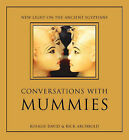 Conversations with Mummies: New Light on the Lives of Ancient Egyptians by Rick Archbold, Rick Archibald, A. Rosalie David (Hardback, 2000)
