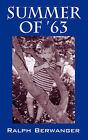 Summer of '63 by Ralph Berwanger (Paperback / softback, 2007)