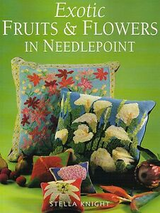 Details About Exotic Flowers And Fruits In Needlepoint By Stella Knight New Book