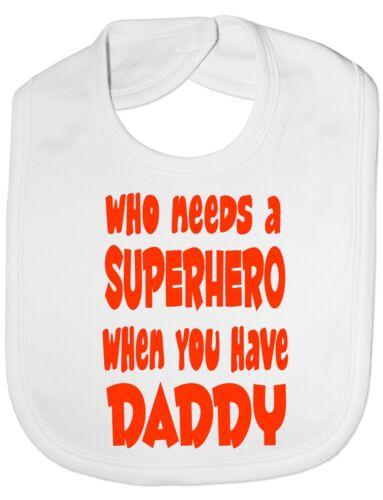 ¿ Quién necesita superhéroe tienen mi papá Alimentación Del Bebé Babero De Regalo Un Tamaño
