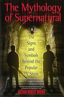 The Mythology Of Supernatural: The Signs And Symbols Behind The Popular Tv Show on sale