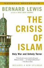 The Crisis of Islam : Holy War and Unholy Terror by Bernard Lewis (2004, Paperback, Reprint)