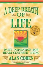 A Deep Breath of Life : Daily Inspiration for Heart-Centered Living by Alan Cohen (2003, Paperback)