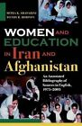 Women and Education in Iran and Afghanistan: An Annotated Bibliography of Sources in English, 1975 - 2003 by Wendy R. Robison, Mitra K. Shavarini (Paperback, 2005)