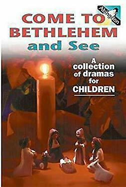 Come to Bethlehem and See : A Collection of Dramas for Children-ExLibrary