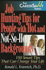 Job Hunting Tips for People with Hot and Not-So-Hot Backgrounds: 150 Smart Tips That Can Change Your Life by Ronald L. Krannich (Paperback, 2010)