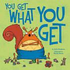 You Get What You Get by Julie Gassman (Hardback, 2013)