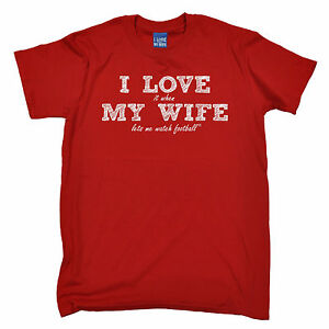 f63662631 I Love It When My Wife Lets Me Watch Football MENS T-SHIRT tee ...
