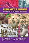 Humanity's Burden: A Global History of Malaria by James L. A. Webb (Paperback, 2008)
