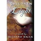 Children of The Light 9780595482726 by Richard Brian Paperback