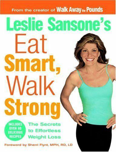Leslie Sansone's Eat Smart, Walk Strong: The Secre by Sansone, Leslie 193172251X