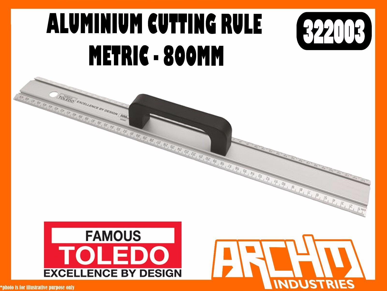 TOLEDO 322003 - ALUMINIUM CUTTING RULE METRIC - 800MM - HANDLE LIGHTWEIGHT