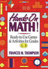Hands-on Math: Ready-to-use Games and Activities for Grades 4-8 by Frances McBroom Thompson (Paperback, 1994)