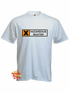 6aabcc27 Image is loading HAZARDOUS-WASTER-funny-rude-slogan-offensive-T-shirt-