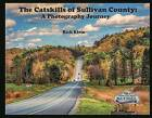 The Catskills of Sullivan County: A Photography Journey by Rich Klein (Paperback / softback, 2016)