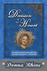 A Decision of the Heart: The Michigan Chronicles Series by Donna Rhine (Paperback / softback, 2011)