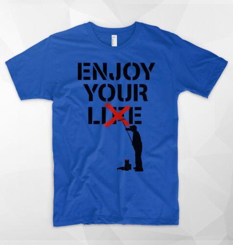 Enjoy Your Lie Life T Shirt Top Banksy Painter London Street Art Wall Mural Gift