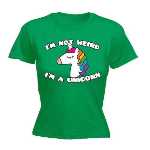 Womens Im Not Weird Im A Unicorn Funny Joke Cute Princess For Her FITTED T-SHIRT