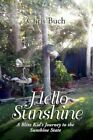 Hello Sunshine: A Blitz Kid's Journey to the Sunshine State by Chris Buch (Paperback / softback, 2011)