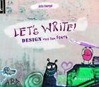 Let's Write!: Design Your Own Fonts by Julia Kaergel (Paperback, 2014)