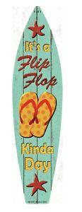"/""IT/'S A FLIP-FLOP KINDA DAY/""  Metal Surfboard Sign 17/""  Beach Pool Pub Patio U40"