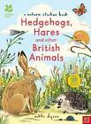 The National Trust: Hedgehogs, Hares and Other British Animals by Nosy Crow Ltd (Paperback, 2016)