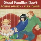 Good Families Don't 9780385252676 by Robert N. Munsch Paperback