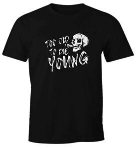 Herren-T-Shirt-Too-old-to-die-young-Fun-Shirt-Moonworks