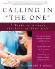 Calling in  the One : 7 Weeks to Attract the Love of Your Life by Katherine Woodward Thomas (Paperback, 2004)