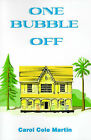 One Bubble Off by Carol Cole Martin (Paperback / softback, 2000)