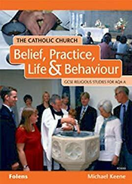 Catholic Church Belief Practice Life by Keene, Michael