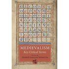 Medievalism: Key Critical Terms by Elizabeth Emery, Richard Utz (Paperback, 2017)