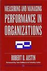 Measuring and Managing Performance in Organizations by Robert D. Austin (Paperback, 1996)