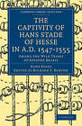 The Captivity of Hans Stade of Hesse in A.D. 1547-1555, Among the Wild Tribes of Eastern Brazil by Hans Stade (Paperback, 2010)