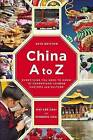 China A to Z: Everything You Need to Know to Understand Chinese Customs and Culture by May-Lee Chai, Winberg Chai (Paperback / softback, 2014)