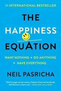 The-Happiness-Equation-Want-Nothing-Do-Anything-have-Everything-Paperback-or