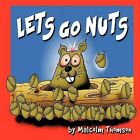 Let's Go Nuts by Malcolm Thomson (Paperback, 2012)