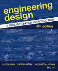 Engineering Design: A Project-based Introduction by Patrick Little, Elizabeth J. Orwin, Clive L. Dym (Paperback, 2014)