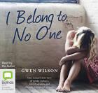 I Belong to No One by Gwen Wilson (CD-Audio, 2016)