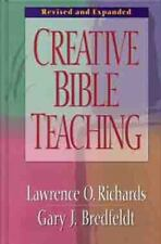 Creative Bible Teaching by Lawrence O. Richards and Gary J. Bredfeldt (1998, Hardcover, Expanded)