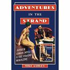 Adventures in the Strand: Arthur Conan Doyle and the Strand Magazine by Mike Ashley (Hardback, 2016)