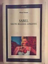 LIBRO- PIETRO VENUTO - SABEL SALUTE BELLEZZA LONGEVITA' - DIORAMA PUNGITOPO 2016