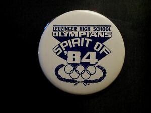 LEUZINGER HIGH SCHOOL LAWNDALE, CA PINBACK PIN OLYMPIANS SPIRIT OF '84 OLYMPICS