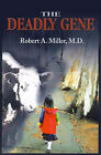 The Deadly Gene by Robert A Miller (Paperback / softback, 2001)