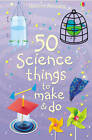 50 Science Things to Make and Do Spiral Bound by Usborne Publishing Ltd (Novelty book, 2008)