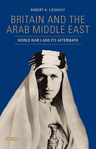 Lieshout Robert-Britain And The Arab Middle East (World War I And Its BOOKH NEUF