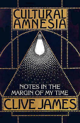 Cultural Amnesia: Notes in the Margin of My Time, Acceptable, Clive James, Book